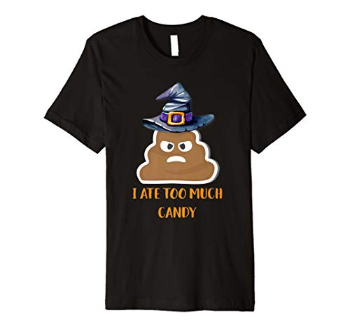 I Ate Too Much Candy Halloween Witch Poo Trick Or Treat Tee]()