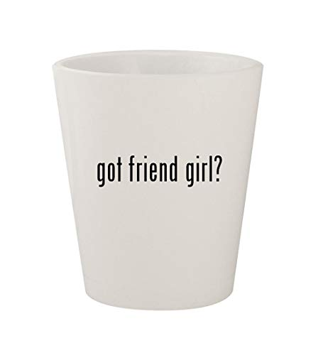 got friend girl? - Ceramic White 1.5oz Shot Glass