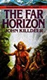 The Far Horizon, John Killdeer, 0553564595
