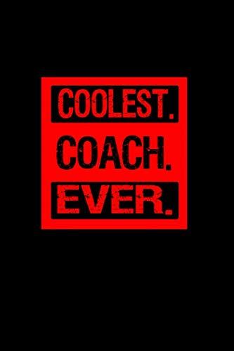 Coolest Coach Ever: Notebook   Journal  