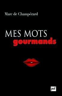 Mes mots gourmands, Champérard, Marc de