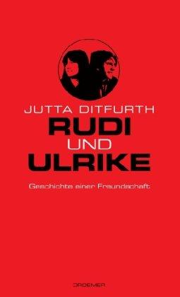 Rudi und Ulrike: Geschichte einer Freundschaft