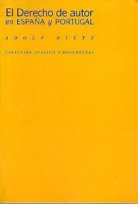 El Derecho de Autor en España y Portugal: Amazon.es: Dietz, Adolf: Libros