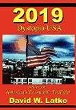 2019 Dystopia USA, David W. Latko, 0980097711