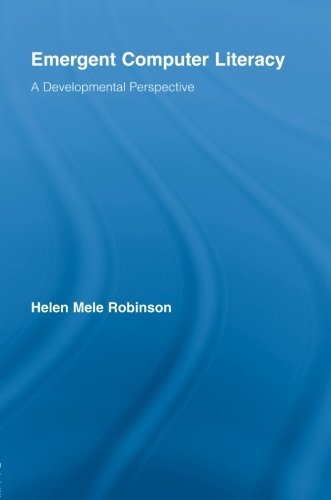 Emergent Computer Literacy: A Developmental Perspective (Routledge Research in Education)