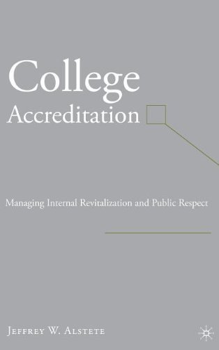 College Accreditation: Managing Internal Revitalization and Public Respect 1st edition by Alstete, Jeffrey W. (2006) Hardcover