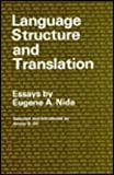 Language Structure and Translation : Essays by Eugene A. Nida, Nida, Eugene A., 0804708851