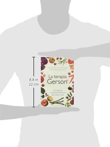 La terapia Gerson: el programa nutricional definitivo para salvar ...