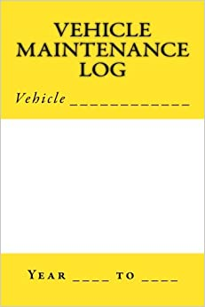 Vehicle Maintenance Log: Yellow and White Cover (S M Car Journals)