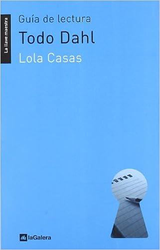 Todo Dahl (La llave maestra): Amazon.es: Lola Casas, Pere ...