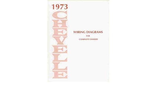 1973 chevelle wiring diagram manual reprint malibu, ss, el camino paperback  – 1973