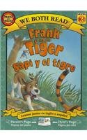 Frank and the Tiger/Sapi y El Tigre (We Both Read - Level K-1 (Quality)) (English and Spanish - Sapi El