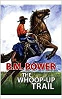 Book The Whoop-Up Trail by B. M. Bower (2004-10-01)
