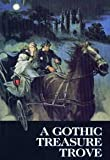A Gothic Treasure Trove, Reader's Digest Editors and Dorothy Eden, 0895772280