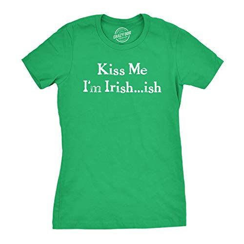 Women's I'm Irish-ish so Kiss Me T Shirt Funny Irish Tee for Women (Green) - -