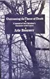 Overcoming the Threat of Death, Arie R. Brouwer, 0802808336