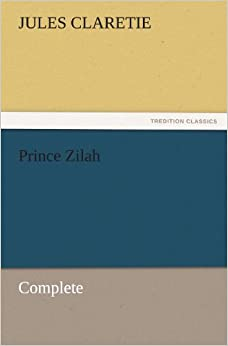 Prince Zilah — Complete (TREDITION CLASSICS)
