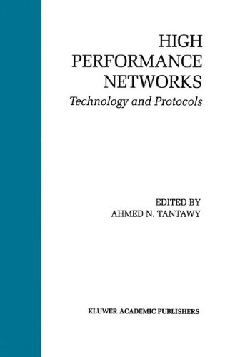 High Performance Networks: Technology and Protocols (The Springer International Series in Engineering and Computer Science)
