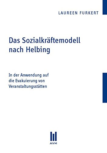 Das Sozialkräftemodell nach Helbing: In der Anwendung auf die Evakuierung von Veranstaltungsstätten