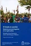 img - for El estado en cuesti n. Momentos preconstituyentes en la regi n andina book / textbook / text book