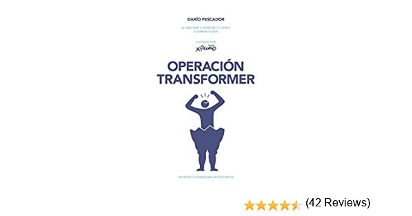 Operación Transformer: El libro para controlar tu cuerpo y cambiar ...