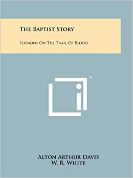 Book The Baptist Story: Sermons on the Trail of Blood