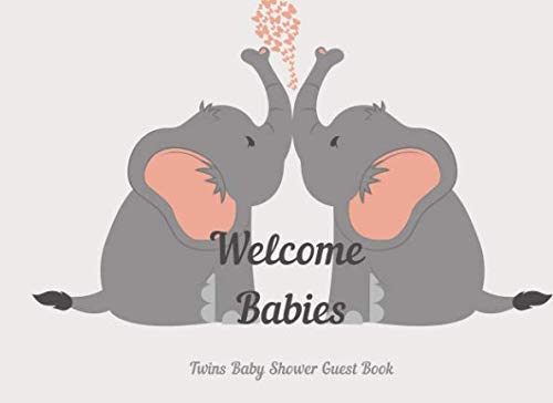 Welcome Babies Twins Baby Shower Guest Book: Elephant Sign in Book (Baby Shower Gift)