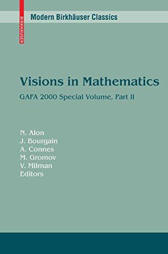 Visions in Mathematics: GAFA 2000 Special Volume, Part II pp. 455-983 (Modern Birkhäuser Classics)