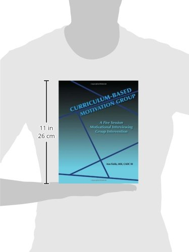 Curriculum-Based Motivation Group: A Five Session Motivational Interviewing Group Intervention