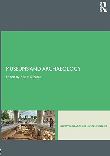 Leicester Readers - Museums and Archaeology (Leicester Readers in Museum Studies)