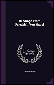 Readings From Friedrich Von Hugel