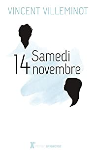Samedi 14 Novembre par Vincent Villeminot