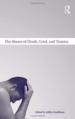 The Shame of Death, Grief, and Trauma by Routledge