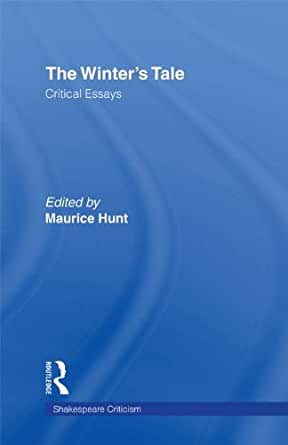 winters tale essays Having worked intensively with the winter's tale throughout the academic year   the winter's tale : critical essays, new york, garland publishing, 1995, p.