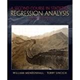A Second Course in Business Statistics : Regression Analysis, Mendenhall, William and Sincich, Terry, 002380520X