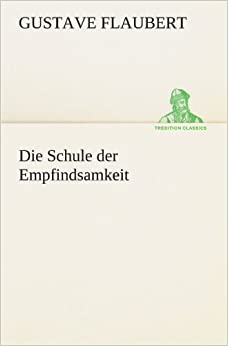 Book Die Schule der Empfindsamkeit (TREDITION CLASSICS)