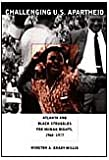 Challenging U. S. Apartheid : Atlanta and Black Struggles for Human Rights, 1960-1977, Grady-Willis, Winston A., 0822337789