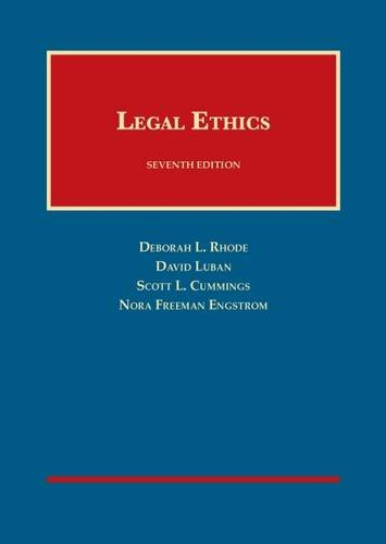 Legal Ethics (University Casebook Series) by Foundation Press