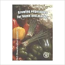 Growing Vegetables For Home And Market por Food And Agriculture Organizationagricultural Support Systems Division Gratis