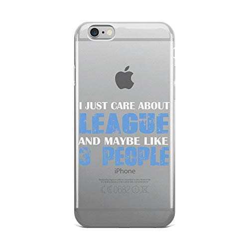 I Just Care About League and Maybe Like 3 People Anti-Scratch Shockproof Case for iPhone 6 Plus/6s Plus Pure