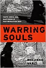 Book Warring Souls: Youth, Media, and Martyrdom in Post-Revolution Iran