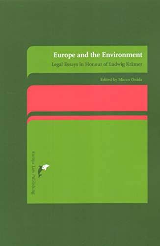 Europe and the Environment: Legal Essays in Honour of Ludwig Kramer