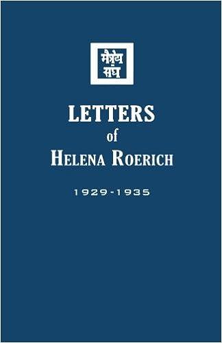 Letters of Helena Roerich I: 1929-1935: Helena Roerich, Agni ...