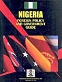 Nigeria Foreign Policy and Government Guide, IBP USA Staff, 1433037033