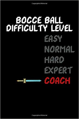 Bocce Ball Difficulty Level Journal Notebook Diary Gift 6