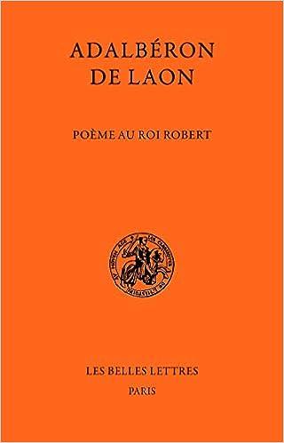 Adalberon De Laon Poeme Au Roi Robert Classiques De L