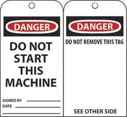 Nmc Tags - Danger - Do Not Start This Machine Signed By___ Date___ Do Not Remove This Tag See Other Side - White
