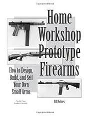 Home Workshop Prototype Firearms Publisher:…