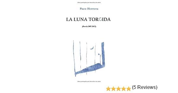 LA LUNA TORCIDA: Amazon.es: Herrera, Paco: Libros