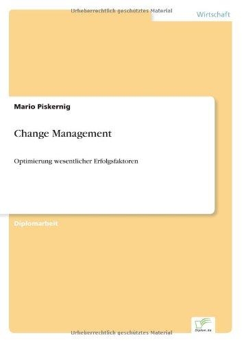 Change Management: Optimierung wesentlicher Erfolgsfaktoren (German Edition) pdf